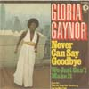 Cover: Gaynor, Gloria - Never Can Say Goodbye / We Just Cant Make It
