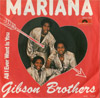 Cover: Gibson Brothers - Gibson Brothers / Mariana / All I Ever Want Is You