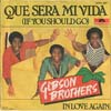 Cover: Gibson Brothers, The - Que Sera Mi Vida / In Love Again
