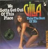 Cover: Gilla - Gilla / We Gotta Get Out Of This Place / Take The Best Of Me