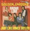 Cover: Golden Earring - Golden Earring / Radar Love (Live: 4:45) / Just Like Vince Taylor