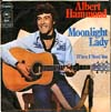 Cover: Albert Hammond - Moonlight Lady / When I Need You