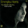 Cover: Emmylou Harris - Emmylou Harris / You Never Can Tell / Cest la vie