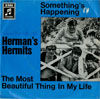Cover: Herman´s Hermits - Herman´s Hermits / Somethings Happening / The Most Beautiful Thing In My Life
