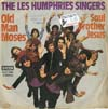 Cover: Les Humphries Singers - Les Humphries Singers / Old Man Moses / Soul Brother Jesus