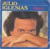 Cover: Julio Iglesias - Julio Iglesias / Amor / No me vuelvo a enamorar