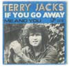 Cover: Terry Jacks - If You Go Away  (Ne Me Quittez-pas) / Me and You