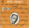 Cover: Jerry Jackson - Jerry Jackson / Tell Her Johnny Said Goodbye /Always