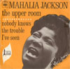 Cover: Mahalia Jackson - The Upper Room / Nobody knows The Trouble Ive Seen
