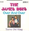 Cover: James Boys - Over and Over / Same Old Way