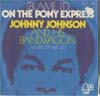 Cover: Johnny Johnson And The Bandwagon - Johnny Johnson And The Bandwagon / (Blame It) On The Pony Express / Never Let Her Go