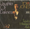 Cover: Tom Jones - Daughter of Darkness / Tupelo Mississippi Flash