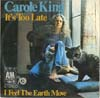 Cover: King, Carole - Its Too Late / I Feel The Earth Move