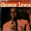 Cover: George Lewis - The Perennial George Lewis Vol. 1