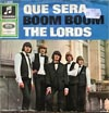 Cover: The Lords - The Lords / Que Sera / Boom Boom