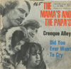 Cover: The Mamas & The Papas - Creeque Alley / Did You Ever Want To Cry