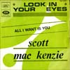 Cover: McKenzie, Scott - Look In Your Eyes / All I Want Is You