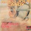 Cover: Jean-Francois Michael - Jean-Francois Michael / Adieu jolie Candy / Les Newstars