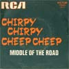 Cover: Middle Of The Road - Chirpy Chirpy Cheep Cheep / Rainin´n´Painin