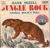 Cover: Hank Mizell - Hank Mizell / Jungle Rock / Animal Rock´n´Roll