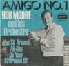 Cover: Moore & his Orchestra, Bob - Amigo No. 1 / You Sit Around All Day On your Afternoon Off