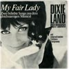Cover: Various Instrumental Artists - My Fair Lady - Zwei beliebte Songs aus dem gleichnamigen Muscal * Dixie Potpourri mit internationalen Folkore-Evergreens  (ohne Angabe der Interpreten