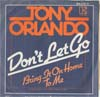 Cover: Tony Orlando - Dont Let Go / Bring It On Home To Me