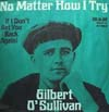 Cover: O´Sullivan, Gilbert - No Matter How I Try / If I Dont Get You (Back Again)