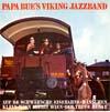 Cover: Papa Bues Viking Jazzband - Papa Bues Viking Jazzband / Auf der schwäbsche Eisebahne / Hänschen klein / Wien bleibt Wien / Der treue Husar