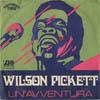Cover: Wilson Pickett - Wilson Pickett / Amo te / Un aventura