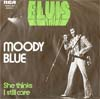 Cover: Elvis Presley - Moody Blue / She Thinks I Still Care