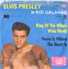 Cover: Elvis Presley - King Of The Whole Wide World / Home Is Where The Heart Is