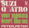 Cover: Quatro, Suzi - Your Mama Wont Like Me / Peter Peter