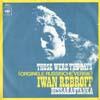 Cover: Ivan Rebroff - Ivan Rebroff / An jenem Tag (Takiyeh Dni Moi Drug) (Those Were The Days) /Bessarabyanka