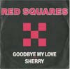 Cover: The Red Squares - The Red Squares / Goodbye My Love / Sherry