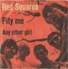 Cover: Red Squares - Pity Me / Any Other Girl