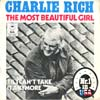 Cover: Rich, Charlie - The Most Beautiful Girl / Til I Cant Take It anymore