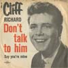 Cover: Richard, Cliff - Dont Talk To Him / Say Youre Mine