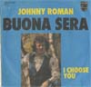 Cover: Johnny Roman - Johnny Roman / Buona Sera / I Choose You