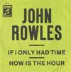 Cover: John Rowles - If I Only Had Time / Now Is The Hour