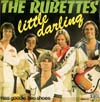 Cover: The Rubettes - Little Darling  (Bickerton) / Miss Goodie Two Shoes