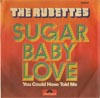 Cover: The Rubettes - Sugar Baby Love / You Could Have Told Me