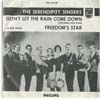 Cover: The Serendipity Singers - The Serendipity Singers / Dont Let The Rain Come Down  (Crooked Little Man) / Freedoms Star