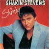 Cover: Shakin´ Stevens - Shirley /Im For You