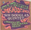Cover: Douglas, Sir, Quintet - Mendocino / I Wanna Be Your Mama Again