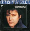Cover: Shakin´ Stevens - You Drive Me Crazy /Baby You´re A Child