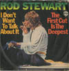 Cover: Rod Stewart - I Dont Want To Talk bout It / The First Cut Is The Deepest