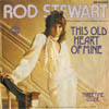 Cover: Rod Stewart - This Old Heart Of Mine / Three Time Looser