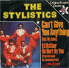 Cover: Stylistics, The - Cant Give You Anything / I´d Rather Be Hurt By You