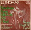 Cover: Thomas, B.J. - Raindrops Keep Falling On My Head / Never Had It So Good